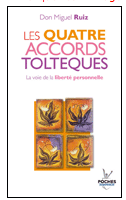 quatre accords toltèques de don miguel ruiz