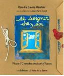 Se soigner chez soi, un livre de Caroline Lavoir-Gauthier