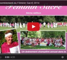 Vidéo du Grand Rassemblement du Féminin Sacré 2014