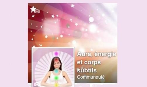 Découvrez notre nouvelle page Facebook : Aura, énergie et corps subtils