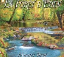 Découvrez le nouvel album de Michel Pépé : La Forêt d'Eden  (sept 2017)